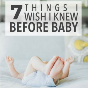 7 Things I Wish I Knew Before Baby
